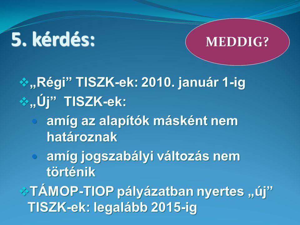 """ """"Régi TISZK-ek: 2010."""