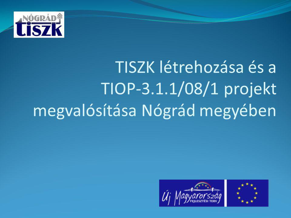 TISZK létrehozása és a TIOP-3.1.1/08/1 projekt megvalósítása Nógrád megyében