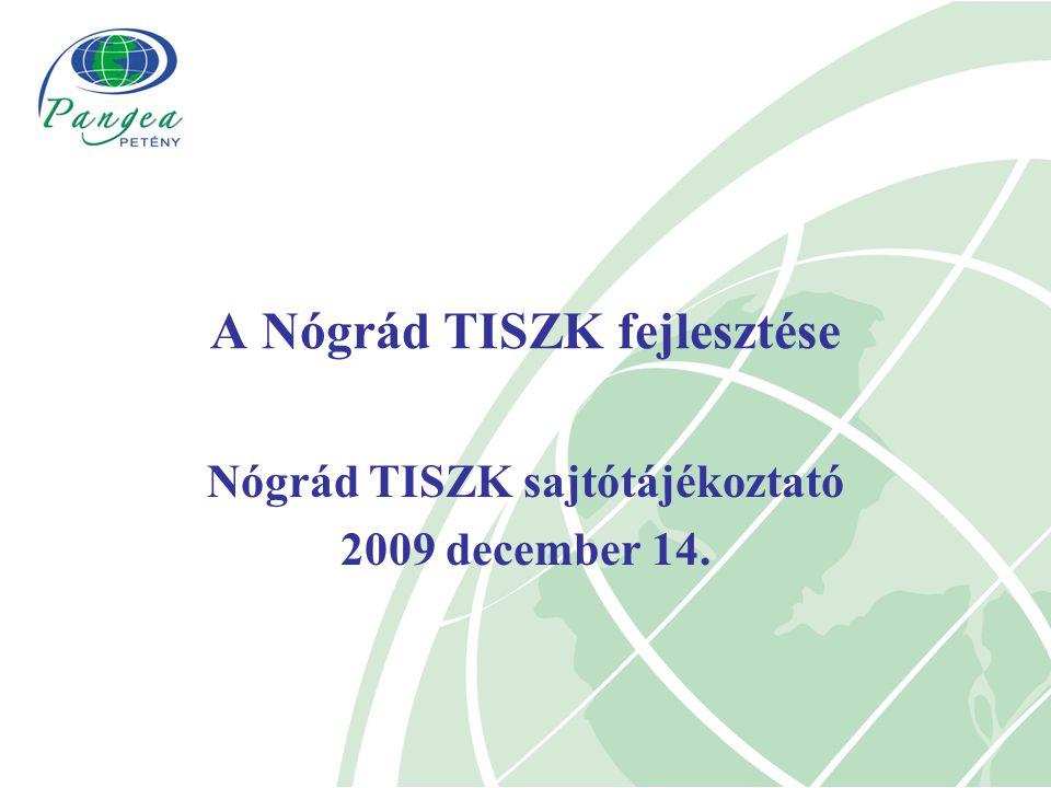Nógrád TISZK sajtótájékoztató 2009 december 14. A Nógrád TISZK fejlesztése