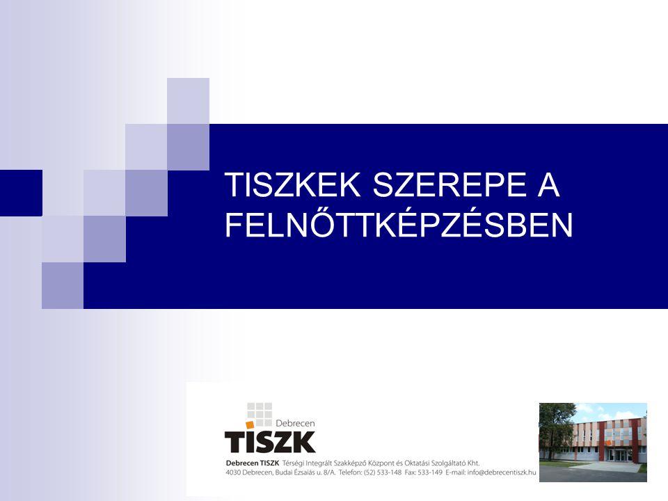 TISZKEK SZEREPE A FELNŐTTKÉPZÉSBEN