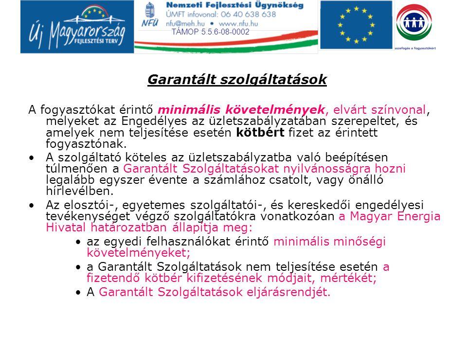 TÁMOP 5.5.6-08-0002 Egyetemes szolgáltató Garantált Szolgáltatásai: 1.