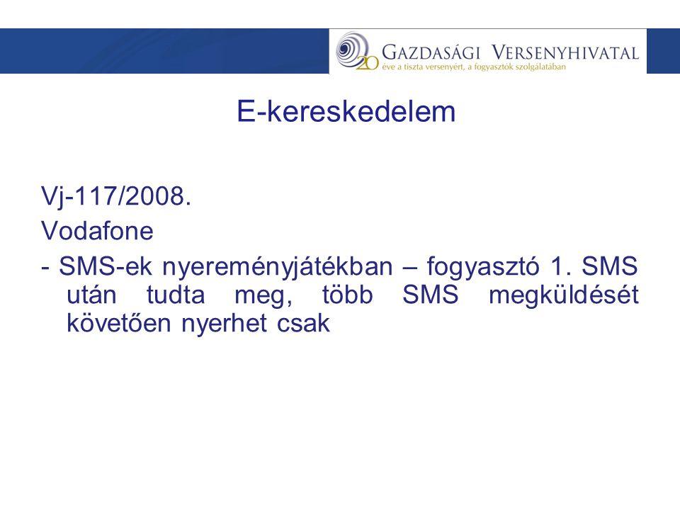 E-kereskedelem Vj-117/2008. Vodafone - SMS-ek nyereményjátékban – fogyasztó 1.