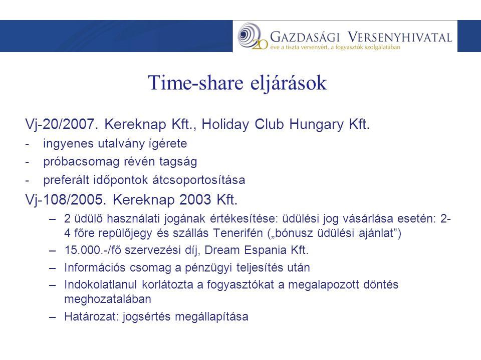 Time-share eljárások Vj-20/2007. Kereknap Kft., Holiday Club Hungary Kft.