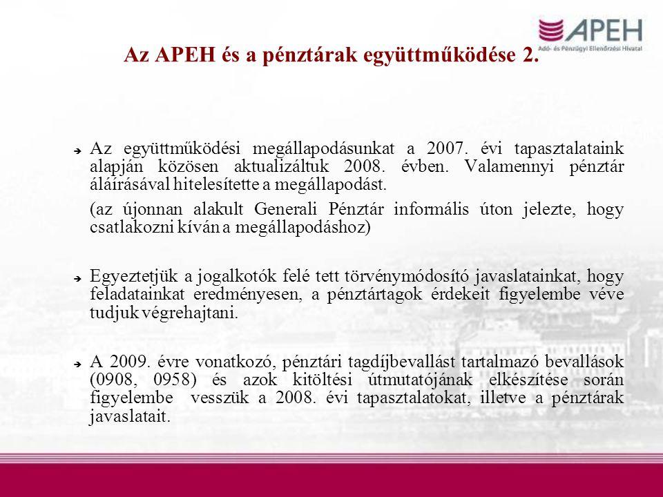 Az APEH és a pénztárak együttműködése 2.  Az együttműködési megállapodásunkat a 2007.
