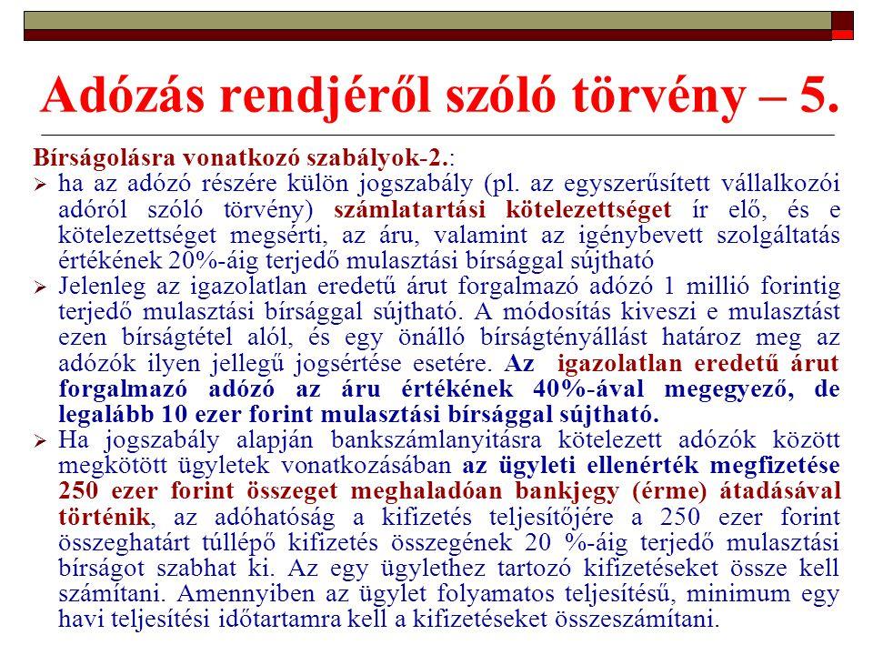 Adózás rendjéről szóló törvény – 5. Bírságolásra vonatkozó szabályok-2.:  ha az adózó részére külön jogszabály (pl. az egyszerűsített vállalkozói adó