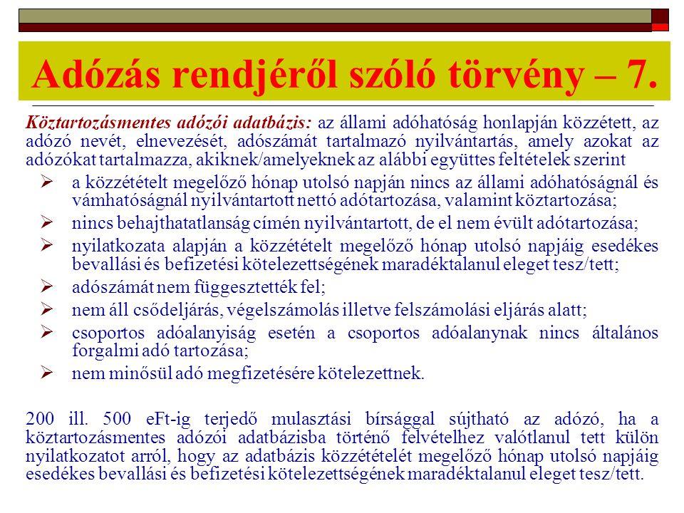 Adózás rendjéről szóló törvény – 7. Köztartozásmentes adózói adatbázis: az állami adóhatóság honlapján közzétett, az adózó nevét, elnevezését, adószám