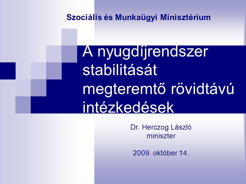 A nyugdíjrendszer stabilitását megteremtő rövidtávú intézkedések Dr.
