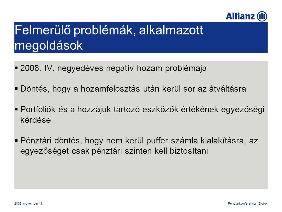 Pénztárkonferencia - Siófok2008.november 11. Felmerülő problémák, alkalmazott megoldások  2008.
