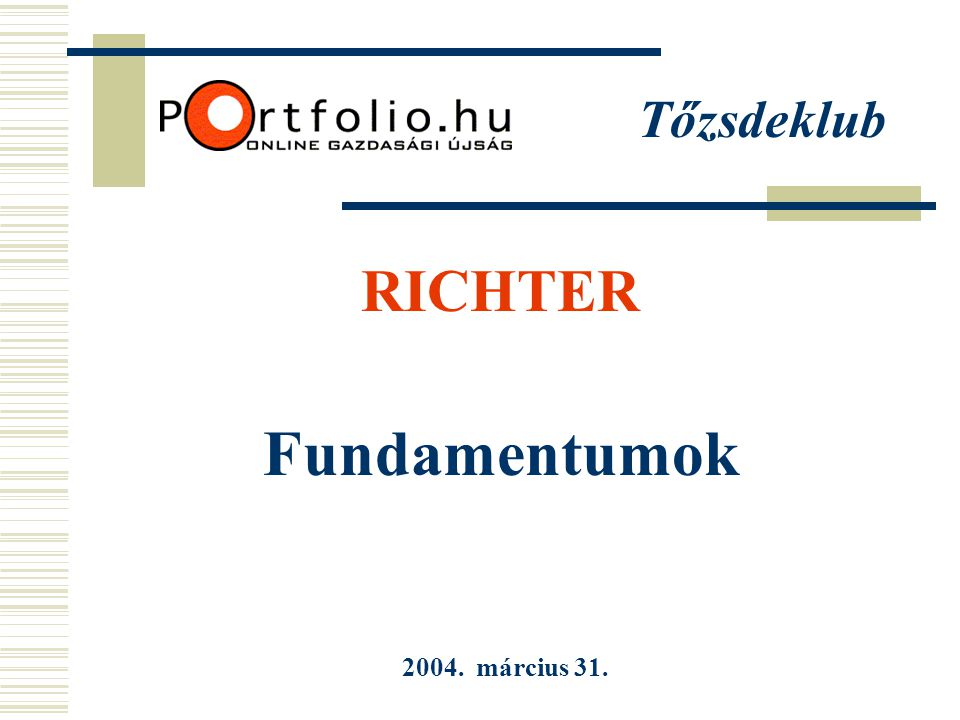 Fundamentumok RICHTER 2004. március 31.