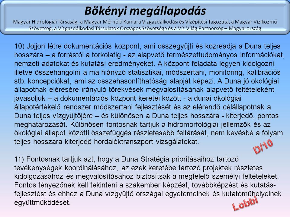 Bökényi megállapodás Magyar Hidrológiai Társaság, a Magyar Mérnöki Kamara Vízgazdálkodási és Vízépítési Tagozata, a Magyar Víziközmű Szövetség, a Vízg