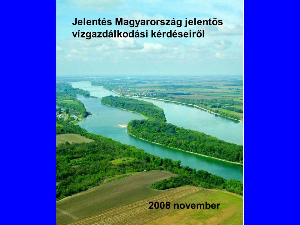 Jelentés Magyarország jelentős vízgazdálkodási kérdéseiről 2008 november