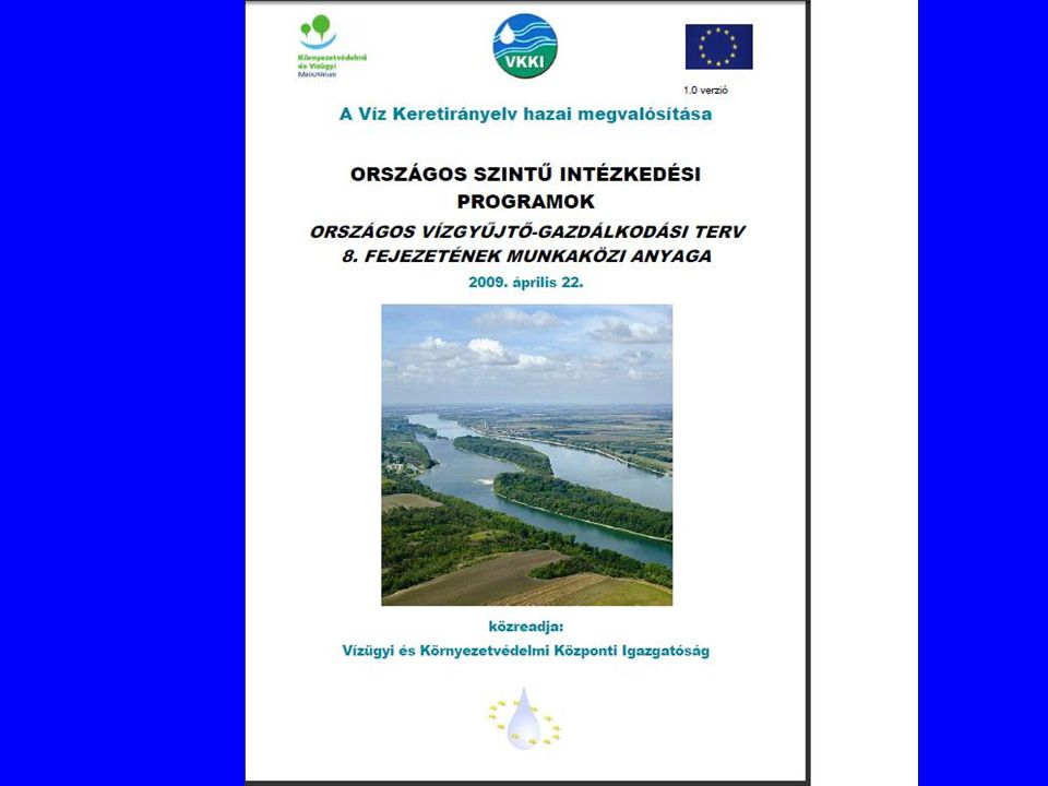 Optimista vagyok Magyarország vízgyűjtő-gazdálkodási tervét és az SKV-jét a legjobb hazai szakértők készítik.