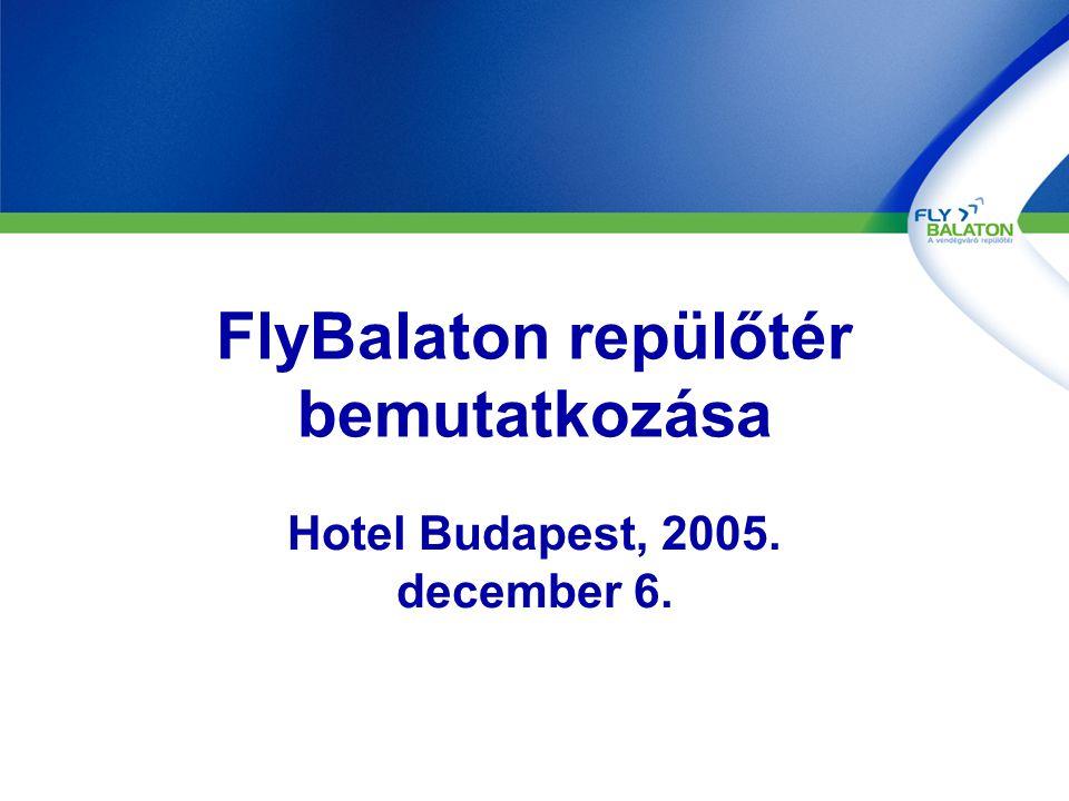 FlyBalaton repülőtér bemutatkozása Hotel Budapest, 2005. december 6.