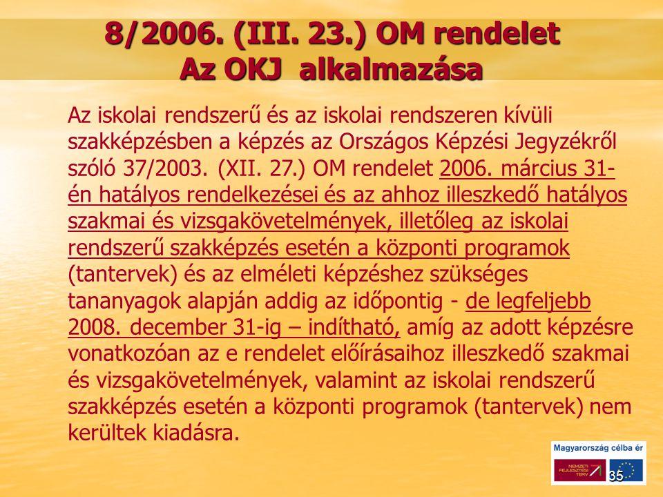 35 8/2006. (III.