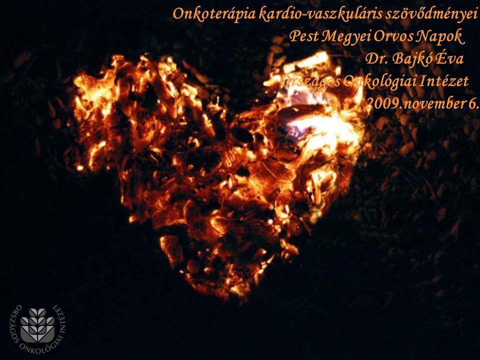 Onkoterápia kardio-vaszkuláris szövődményei Pest Megyei Orvos Napok Dr. Bajkó Éva Országos Onkológiai Intézet 2009.november 6.