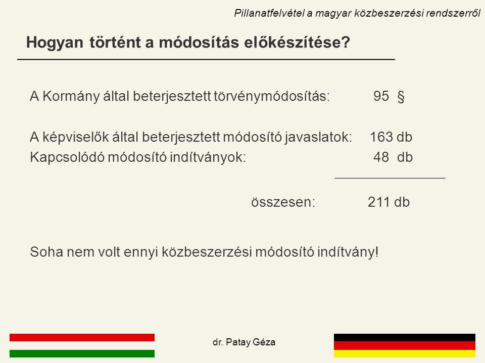 Hogyan történt a módosítás előkészítése? Pillanatfelvétel a magyar közbeszerzési rendszerről A Kormány által beterjesztett törvénymódosítás: 95 § A ké