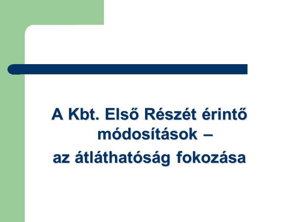 A Kbt. Első Részét érintő módosítások – az átláthatóság fokozása