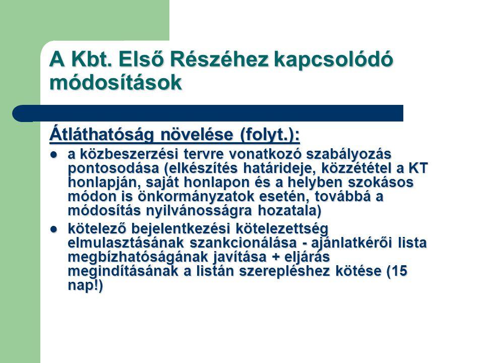 A Kbt. Első Részéhez kapcsolódó módosítások Átláthatóság növelése (folyt.): a közbeszerzési tervre vonatkozó szabályozás pontosodása (elkészítés határ