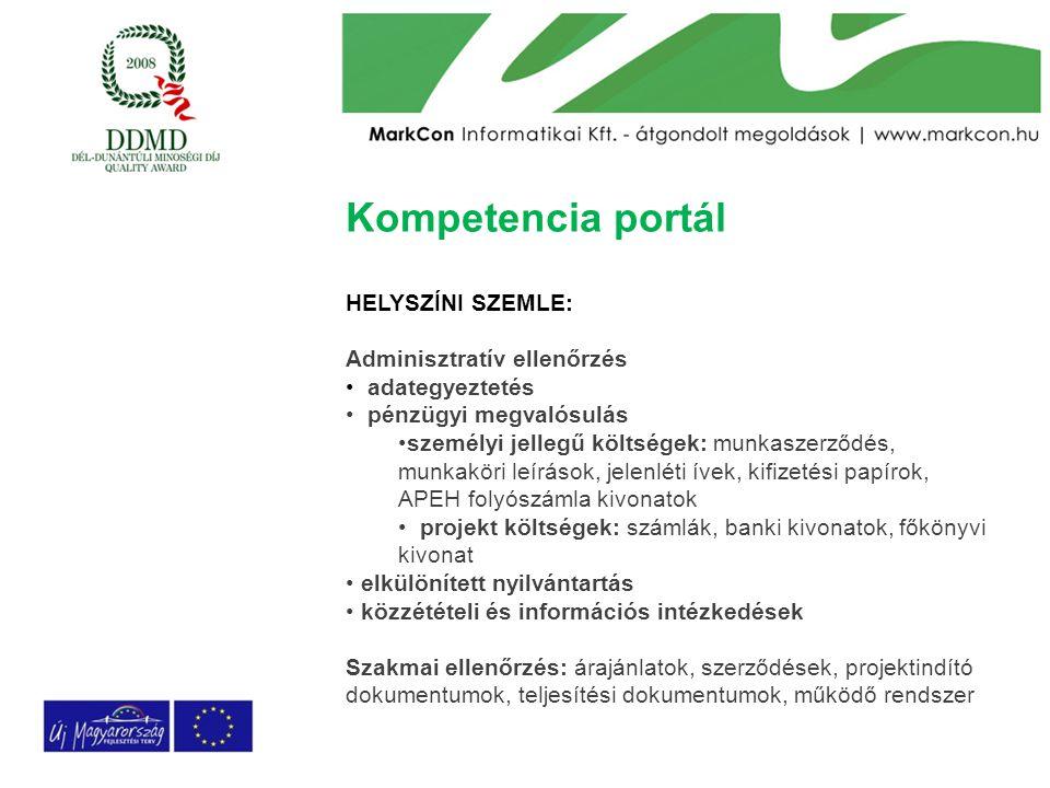 Kompetencia portál HELYSZÍNI SZEMLE: Adminisztratív ellenőrzés adategyeztetés pénzügyi megvalósulás személyi jellegű költségek: munkaszerződés, munkak