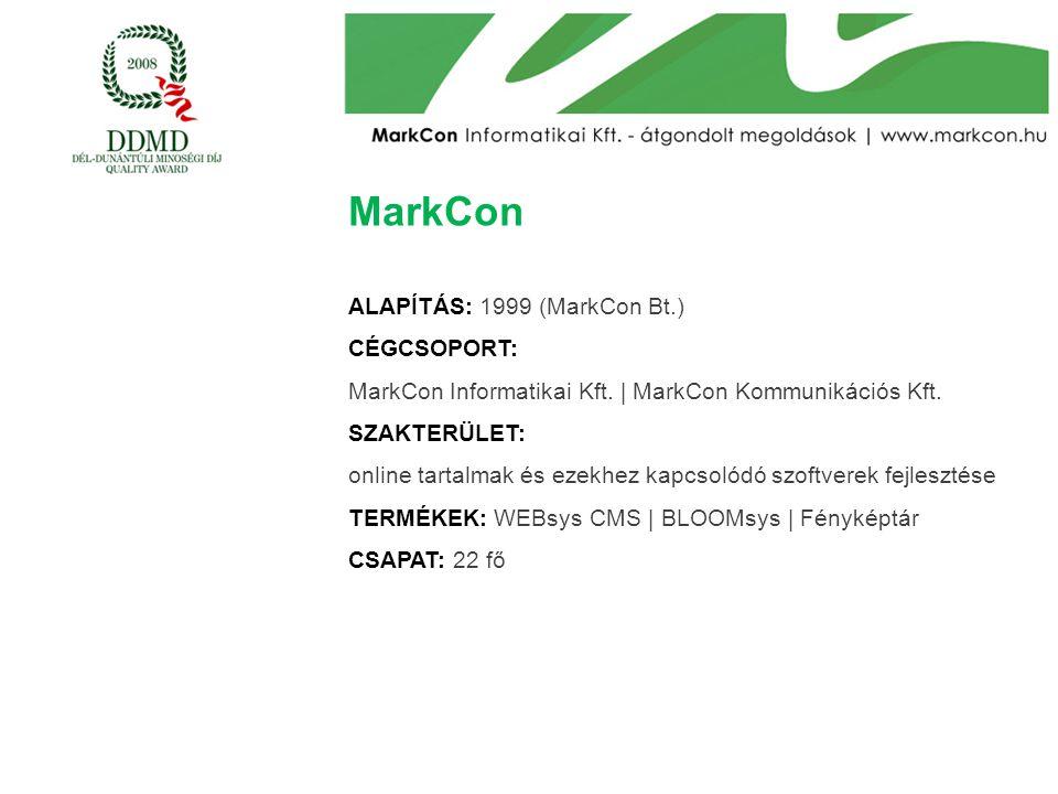 MarkCon ALAPÍTÁS: 1999 (MarkCon Bt.) CÉGCSOPORT: MarkCon Informatikai Kft. | MarkCon Kommunikációs Kft. SZAKTERÜLET: online tartalmak és ezekhez kapcs
