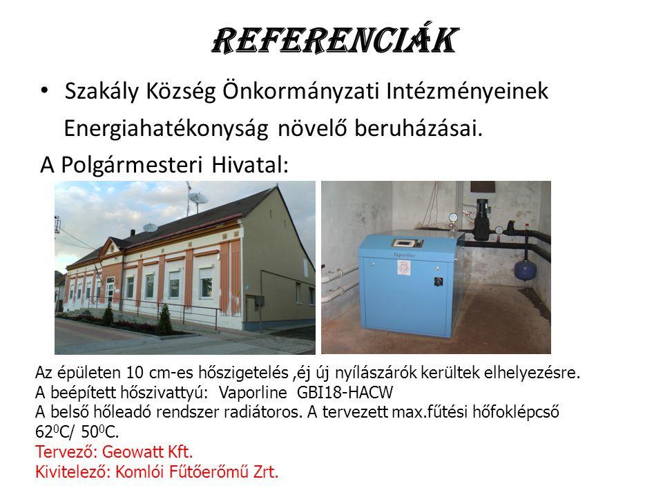 Referenciák Szakály Község Önkormányzati Intézményeinek Energiahatékonyság növelő beruházásai. A Polgármesteri Hivatal: Az épületen 10 cm-es hőszigete