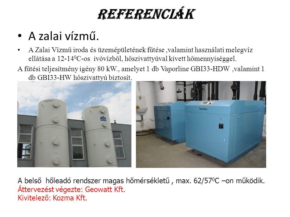 Referenciák A zalai vízmű. A Zalai Vízmű iroda és üzemépületének fűtése,valamint használati melegvíz ellátása a 12-14 0 C-os ivóvízből, hőszivattyúval