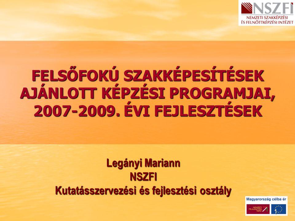 1 FELSŐFOKÚ SZAKKÉPESÍTÉSEK AJÁNLOTT KÉPZÉSI PROGRAMJAI, 2007-2009.