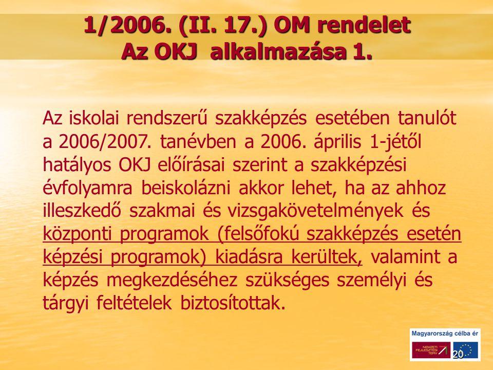 20 1/2006. (II. 17.) OM rendelet Az OKJ alkalmazása 1.