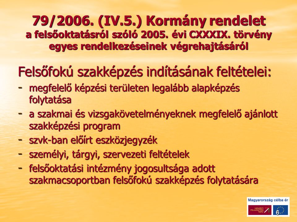6 79/2006. (IV.5.) Kormány rendelet a felsőoktatásról szóló 2005.