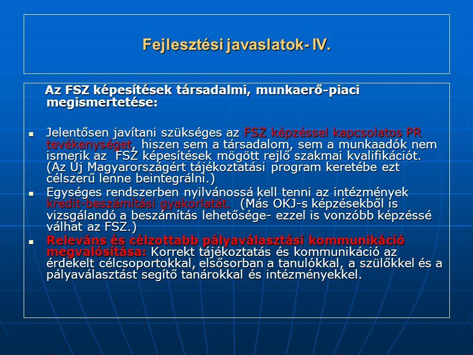 Fejlesztési javaslatok- IV.
