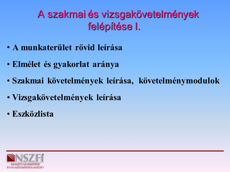 A szakmai és vizsgakövetelmények felépítése I.