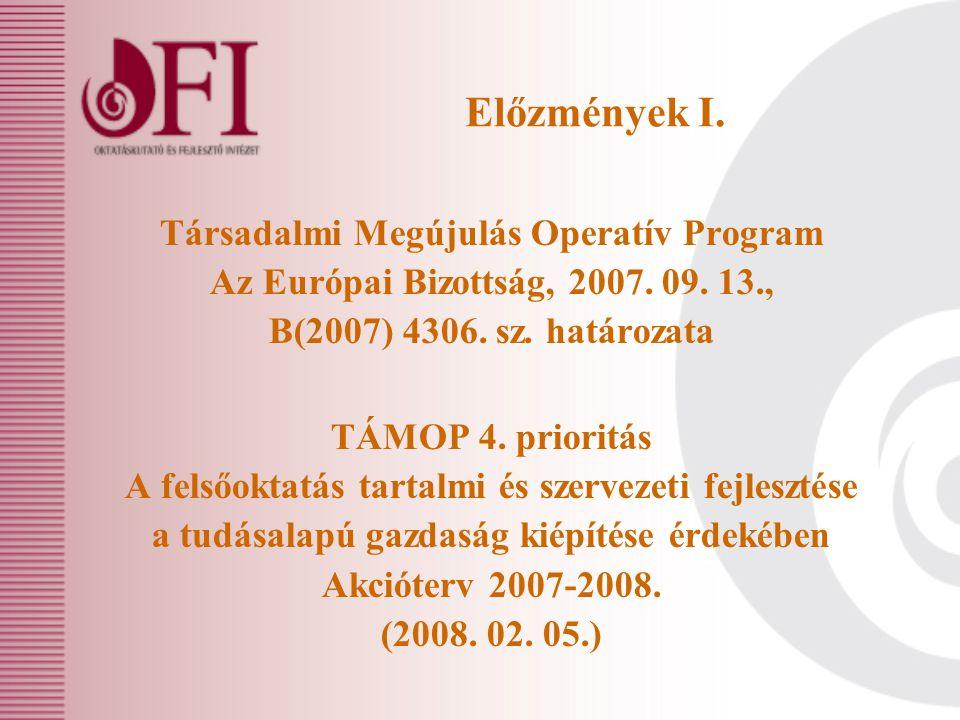 Előzmények I. Társadalmi Megújulás Operatív Program Az Európai Bizottság, 2007.
