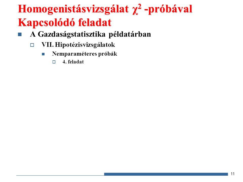 A Gazdaságstatisztika példatárban  VII. Hipotézisvizsgálatok Nemparaméteres próbák  4.