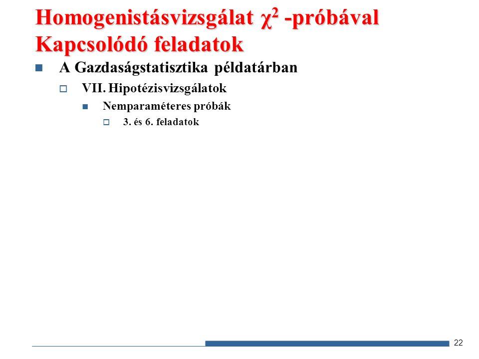 A Gazdaságstatisztika példatárban  VII. Hipotézisvizsgálatok Nemparaméteres próbák  3.
