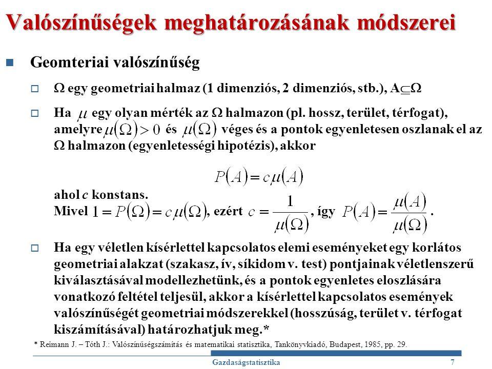 Valószínűségek meghatározásának módszerei Geomteriai valószínűség   egy geometriai halmaz (1 dimenziós, 2 dimenziós, stb.), A   Ha egy olyan mért