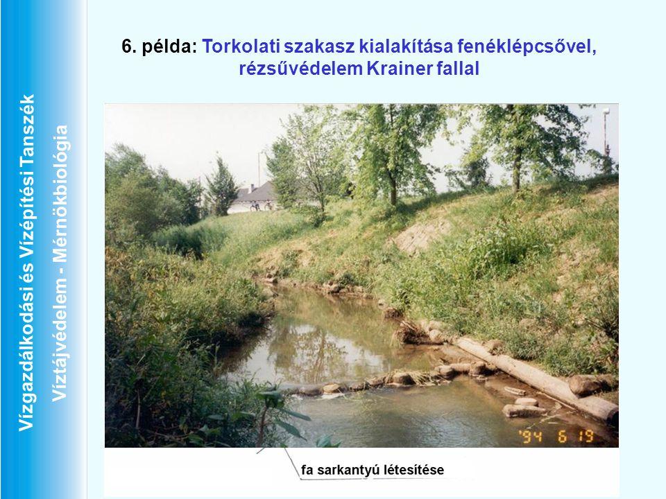 Vízgazdálkodási és Vízépítési Tanszék Víztájvédelem - Mérnökbiológia 6. példa: Torkolati szakasz kialakítása fenéklépcsővel, rézsűvédelem Krainer fall