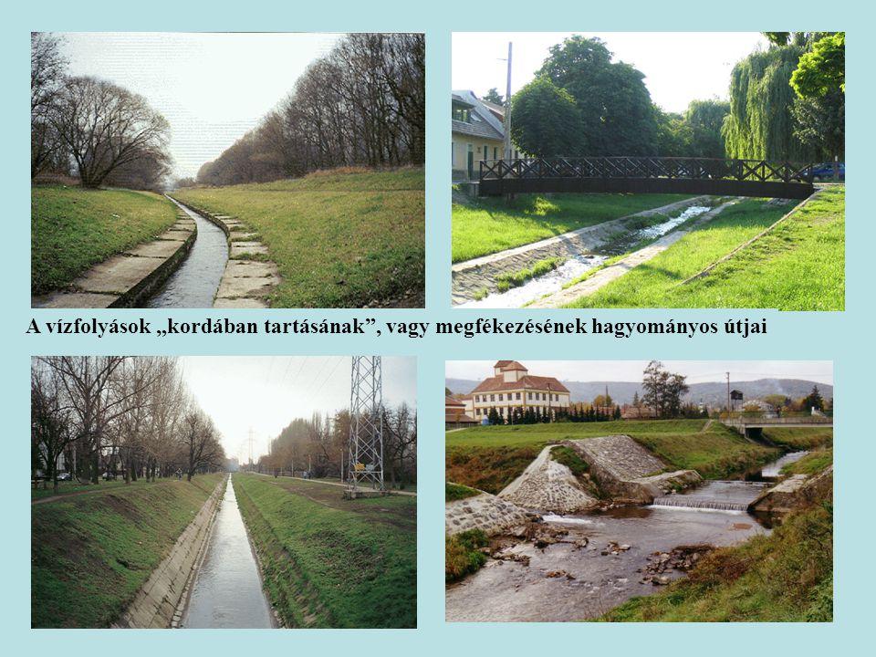"""A vízfolyások """"kordában tartásának"""", vagy megfékezésének hagyományos útjai"""