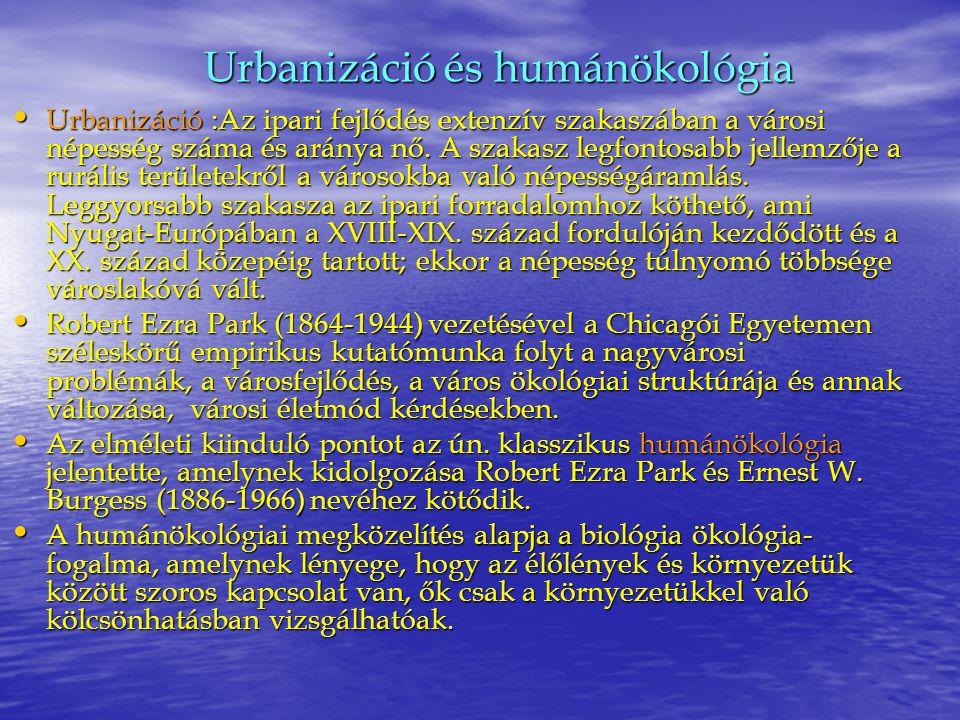 Urbanizáció és humánökológia Urbanizáció :Az ipari fejlődés extenzív szakaszában a városi népesség száma és aránya nő. A szakasz legfontosabb jellemző