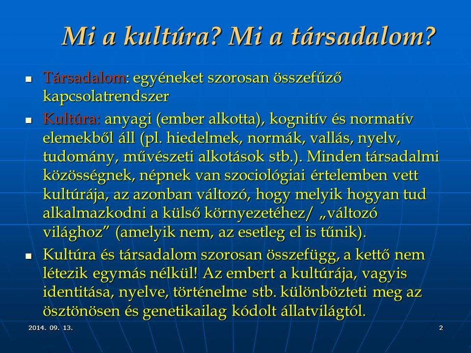 2014. 09. 13.2014. 09. 13.2014. 09. 13.2 Mi a kultúra.
