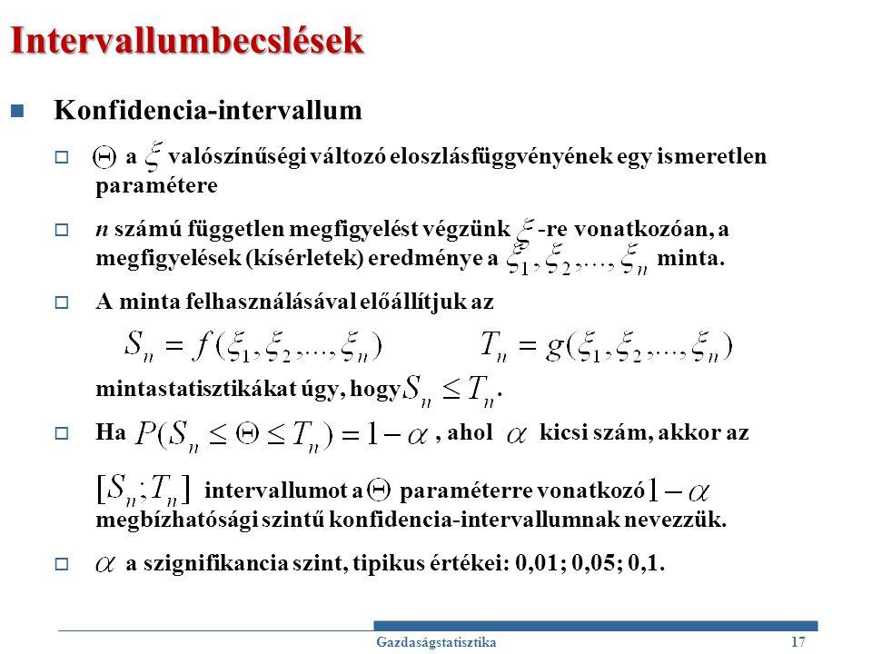 Intervallumbecslések Konfidencia-intervallum  a valószínűségi változó eloszlásfüggvényének egy ismeretlen paramétere  n számú független megfigyelést