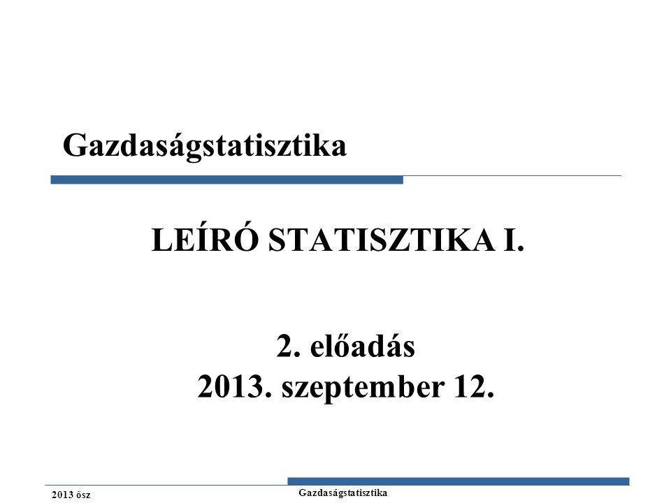 Gazdaságstatisztika 2013 ősz 3.