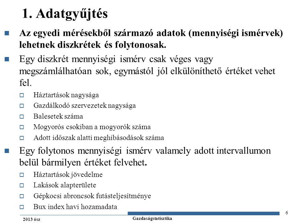 Gazdaságstatisztika 2013 ősz 37 Számtani átlag – folytonos példa No.