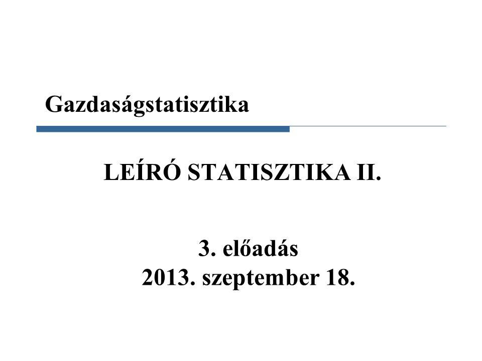 Gazdaságstatisztika 2013 ősz Pearson-féle mutatószám Csúcsossági mutató 42 Normális eloszlás esetén értéke 0,263.