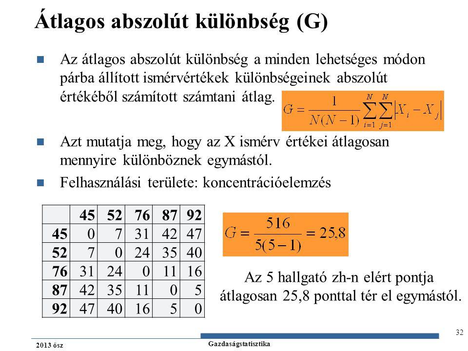 Gazdaságstatisztika 2013 ősz Átlagos abszolút különbség (G) Az átlagos abszolút különbség a minden lehetséges módon párba állított ismérvértékek külön