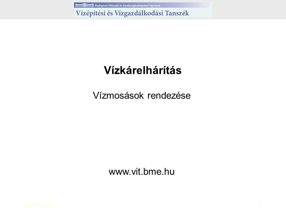 2014. 09. 13.1 Vízkárelhárítás Vízmosások rendezése www.vit.bme.hu