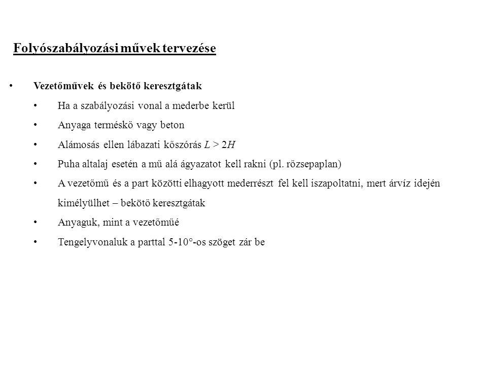 2014. 09. 13.14 Folyószabályozási művek tervezése Vezetőművek és bekötő keresztgátak Ha a szabályozási vonal a mederbe kerül Anyaga terméskő vagy beto
