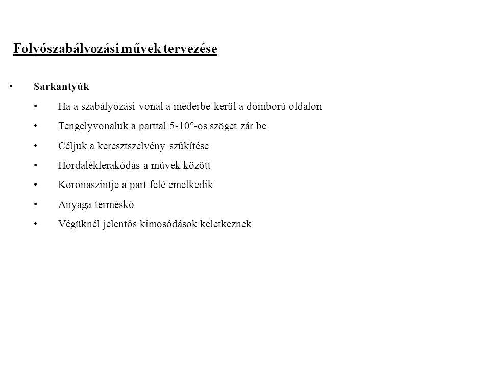 2014. 09. 13.17 Folyószabályozási művek tervezése Sarkantyúk Ha a szabályozási vonal a mederbe kerül a domború oldalon Tengelyvonaluk a parttal 5-10°-