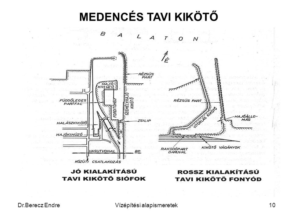 Dr.Berecz EndreVízépítési alapismeretek10 MEDENCÉS TAVI KIKÖTŐ