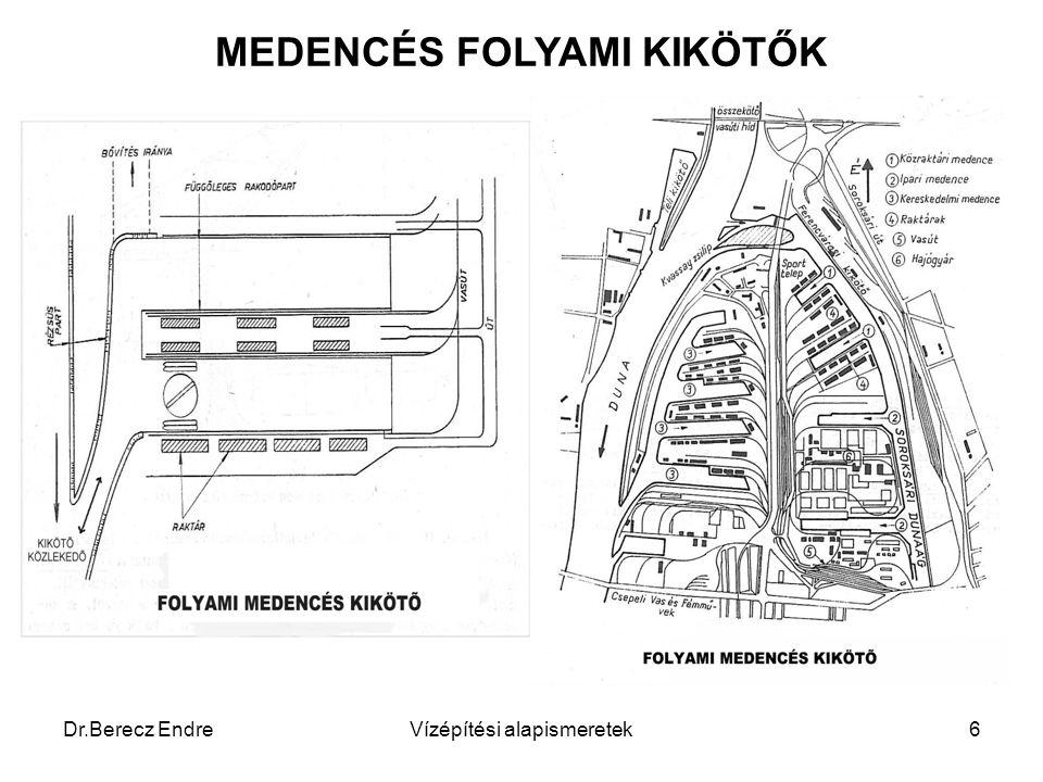 Dr.Berecz EndreVízépítési alapismeretek6 MEDENCÉS FOLYAMI KIKÖTŐK