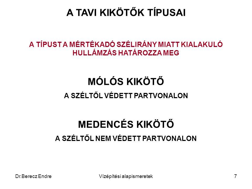 Dr.Berecz EndreVízépítési alapismeretek8 TAVI KIKÖTŐK TÍPUSAI